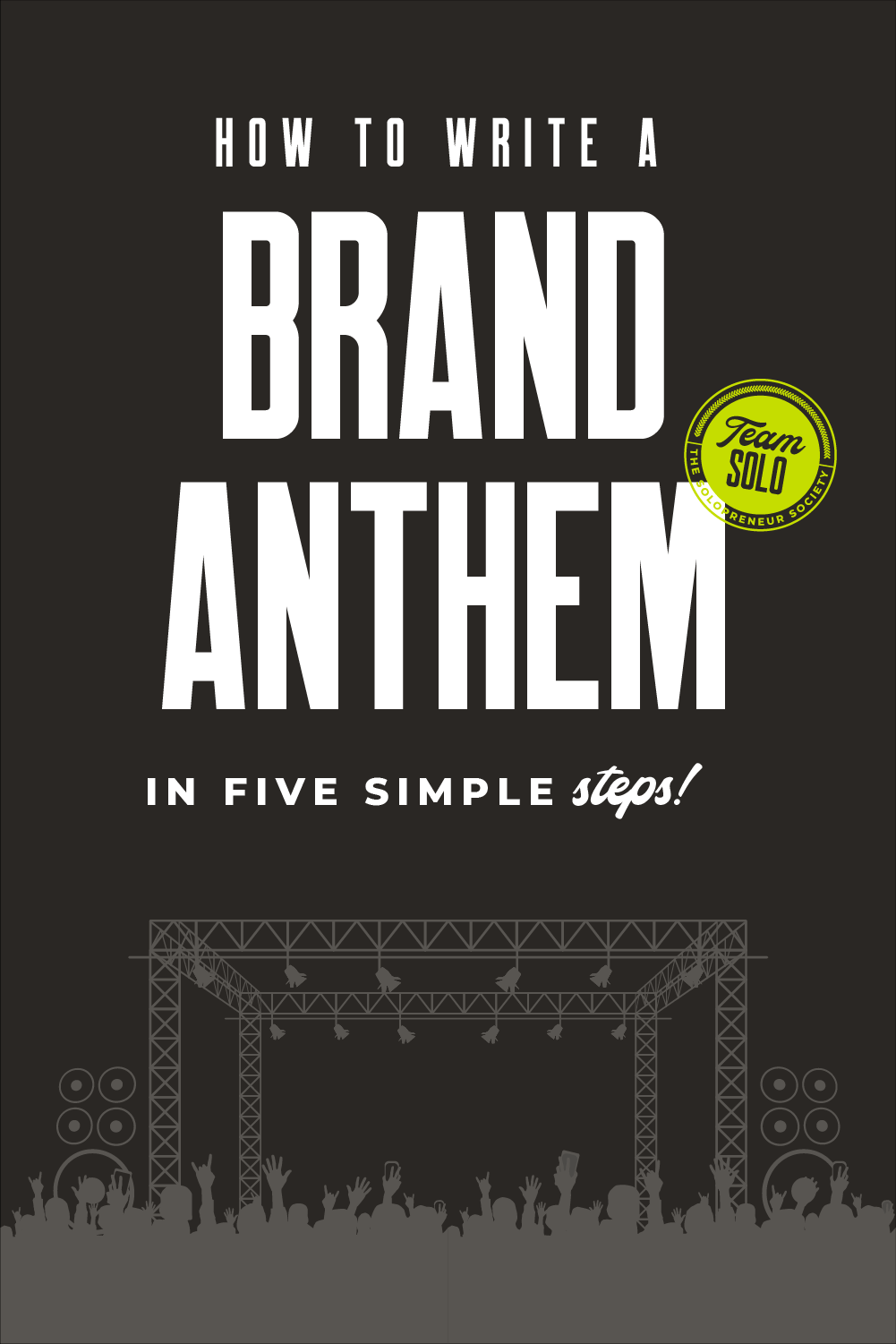 How To Write A Brand Anthem They'll Play On Repeat. All day. Everyday!